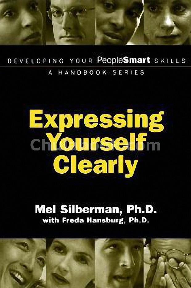 EXPRESSING YOURSELF CLEARLY: DEVELOPING YOUR PEOPLE SMART SKILLS A HANDBOOK