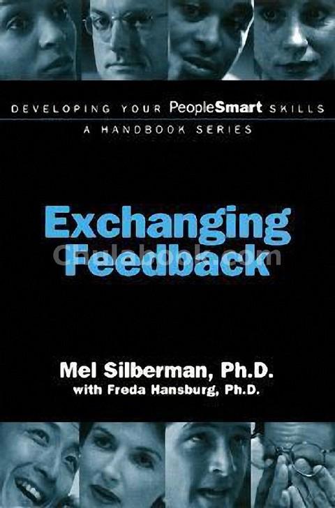 EXCHANGING FEEDBACK: DEVELOPING YOUR PEOPLE SMART SKILLS A HANDBOOK SERIES