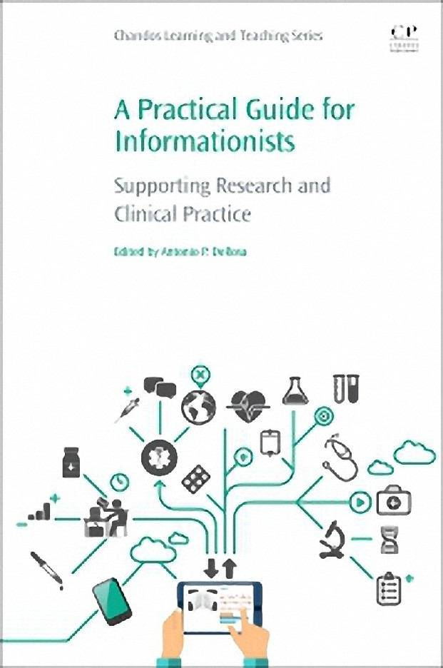 A PRACTICAL GUIDE FOR INFORMATIONISTS: SUPPORTING RESEARCH AND CLINICAL PRACTICE