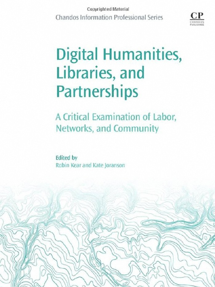 DIGITAL HUMANITIES, LIBRARIES, AND PARTNERSHIPS: A CRITICAL EXAMINATION OF LABOR, NETWORKS, AND COMM