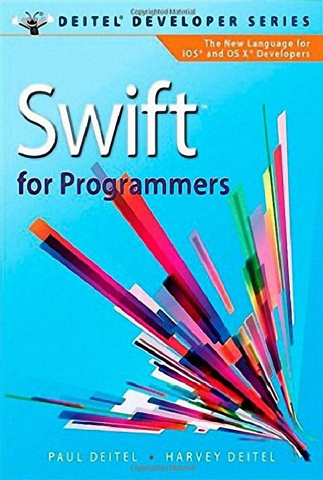 SWIFT FOR PROGRAMMERS (DEITEL DEVELOPER SERIES)