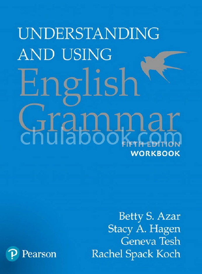 UNDERSTANDING AND USING ENGLISH GRAMMAR: WORKBOOK (WITH ANSWER KEY)
