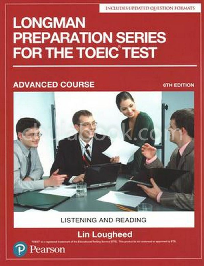 LONGMAN PREPARATION SERIES FOR THE TOEIC TEST: LISTENING AND READING (ADVANCED) (WITH ANSWER KEY)