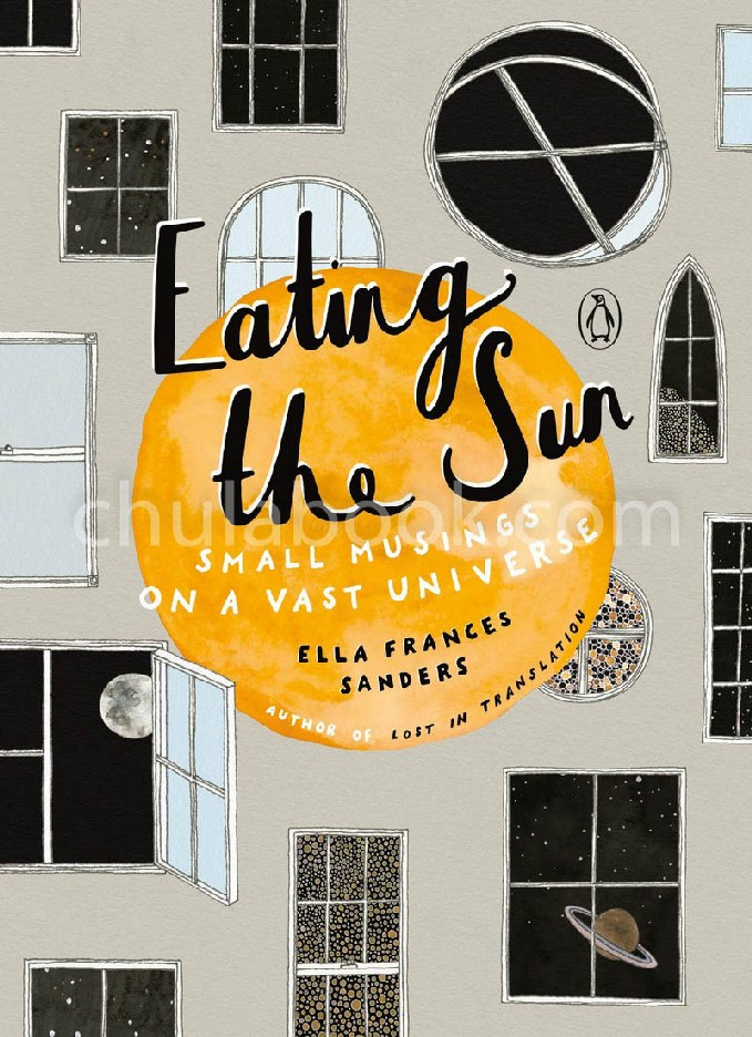 EATING THE SUN: SMALL MUSINGS ON A VAST UNIVERSE (HC)