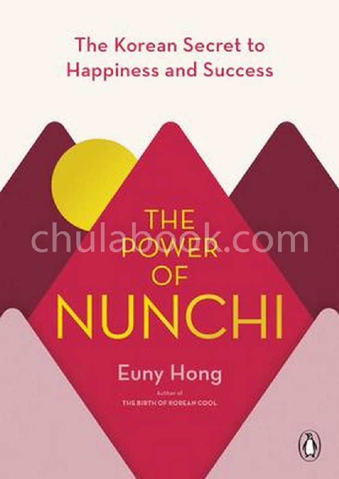 THE POWER OF NUNCHI: THE KOREAN SECRET TO HAPPINESS AND SUCCESS (HC)