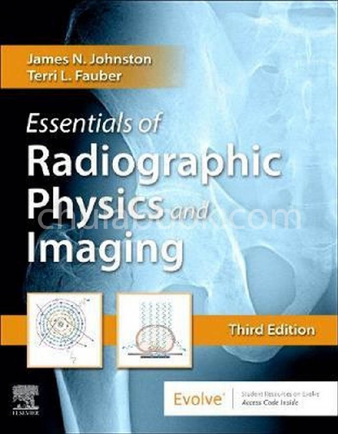 ESSENTIALS OF RADIOGRAPHIC PHYSICS AND IMAGING (HC)