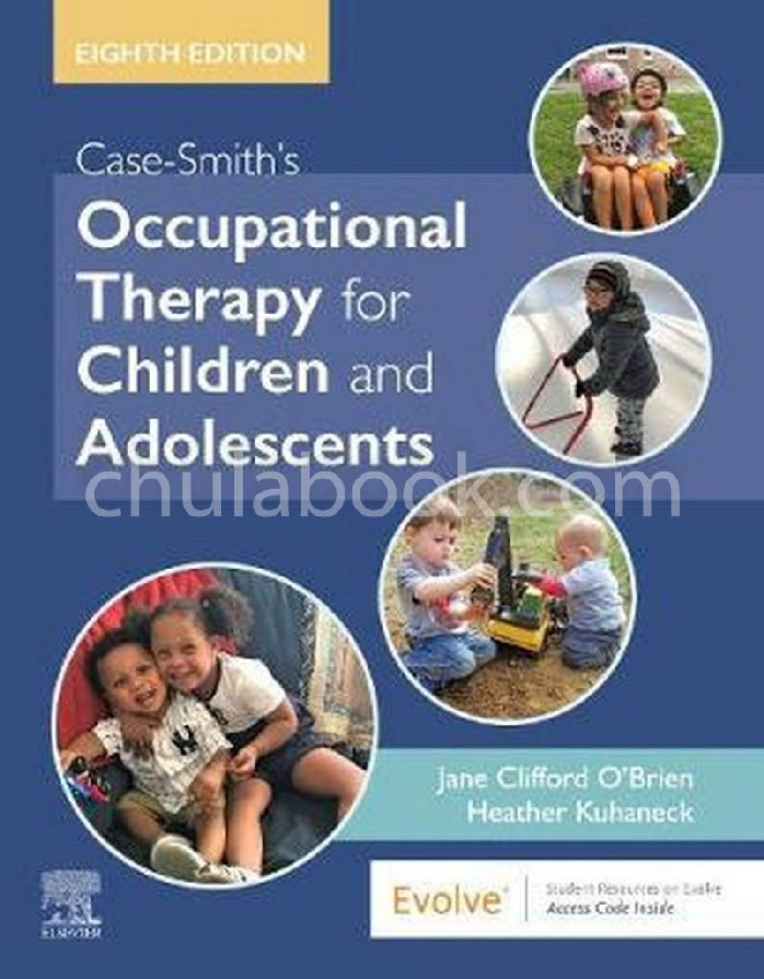 CASE-SMITH'S OCCUPATIONAL THERAPY FOR CHILDREN AND ADOLESCENTS (HC)