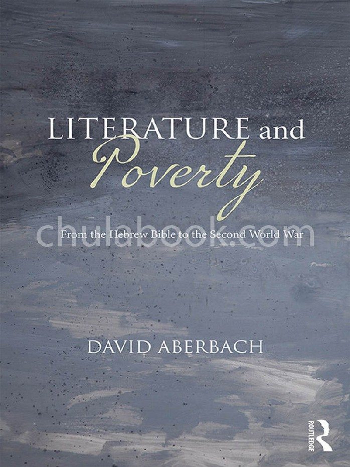 LITERATURE AND POVERTY: FROM THE HEBREW BIBLE TO THE SECOND WORLD WAR