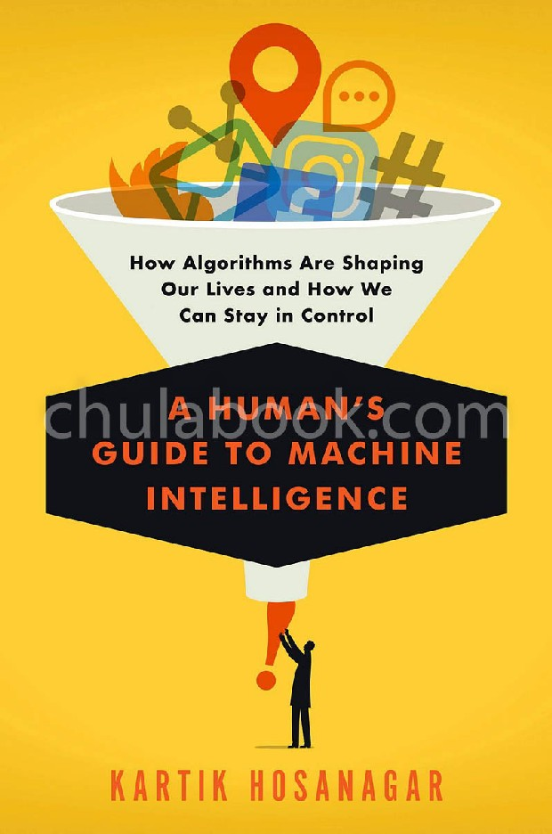 A HUMAN'S GUIDE TO MACHINE INTELLIGENCE (HC)