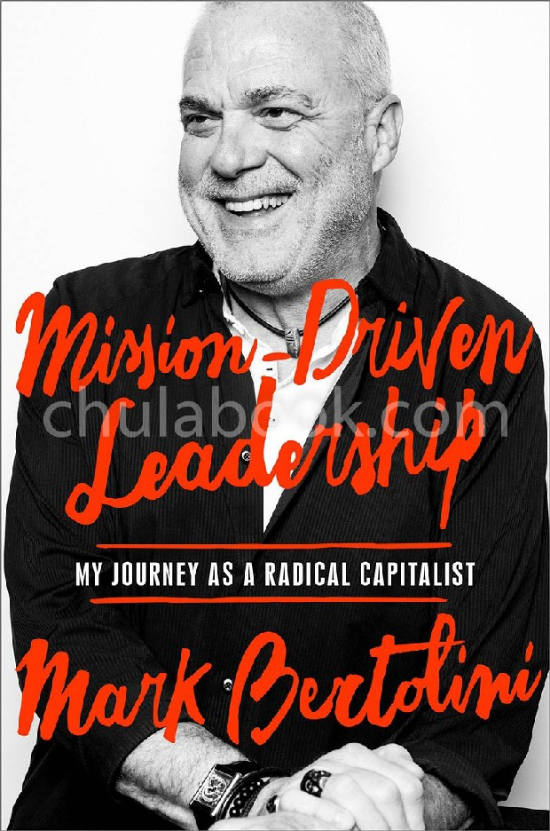 MISSION-DRIVEN LEADERSHIP: MY JOURNEY AS A RADICAL CAPITALIST (HC)