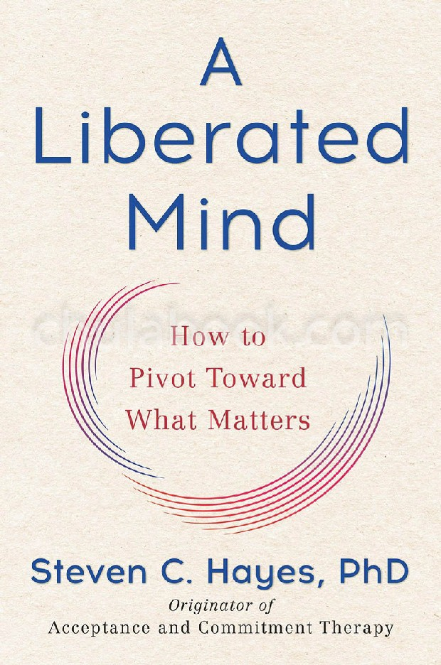 LIBERATED MIND (MR-EXP): HOW TO PIVOT TOWARD WHAT MATTERS