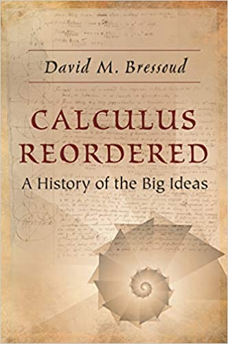 CALCULUS REORDERED: A HISTORY OF THE BIG IDEAS (HC)