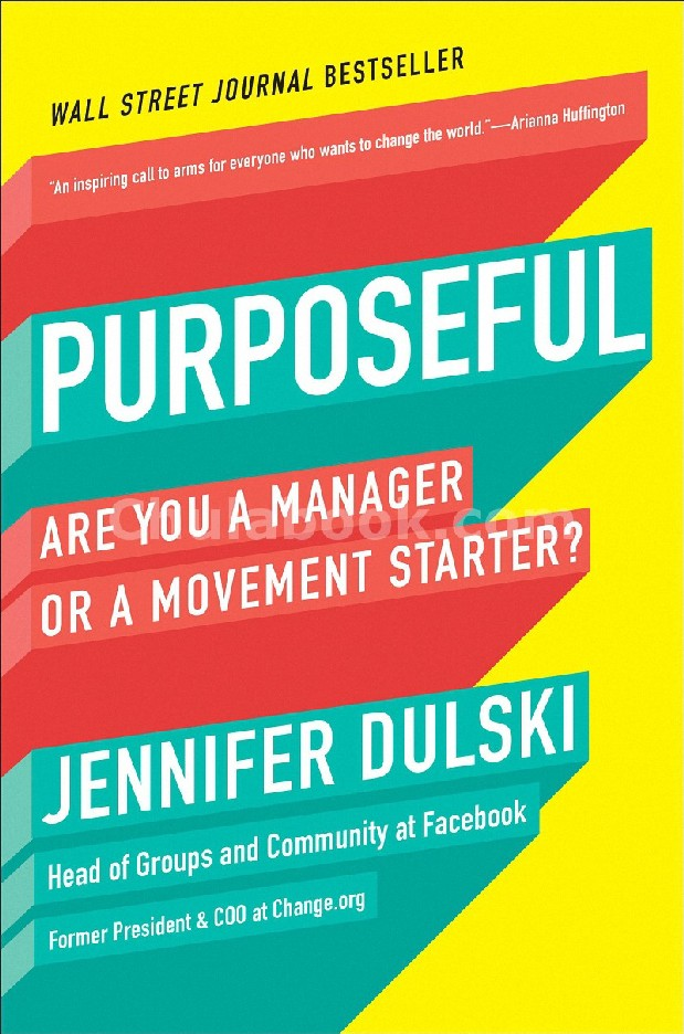 PURPOSEFUL: ARE YOU A MANAGER OR A MOVEMENT STARTER? (HC)