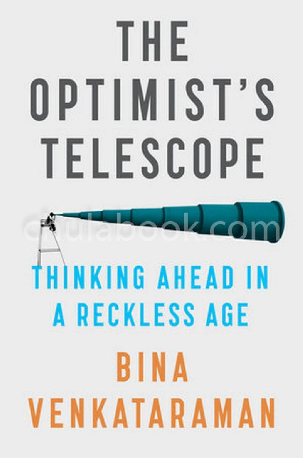 THE OPTIMIST'S TELESCOPE: THINKING AHEAD IN A RECKLESS AGE (HC)