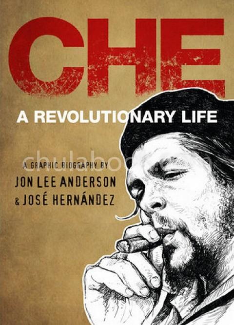 CHE: A REVOLUTIONARY LIFE (HC)