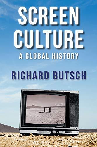 SCREEN CULTURE-A GLOBAL HISTORY