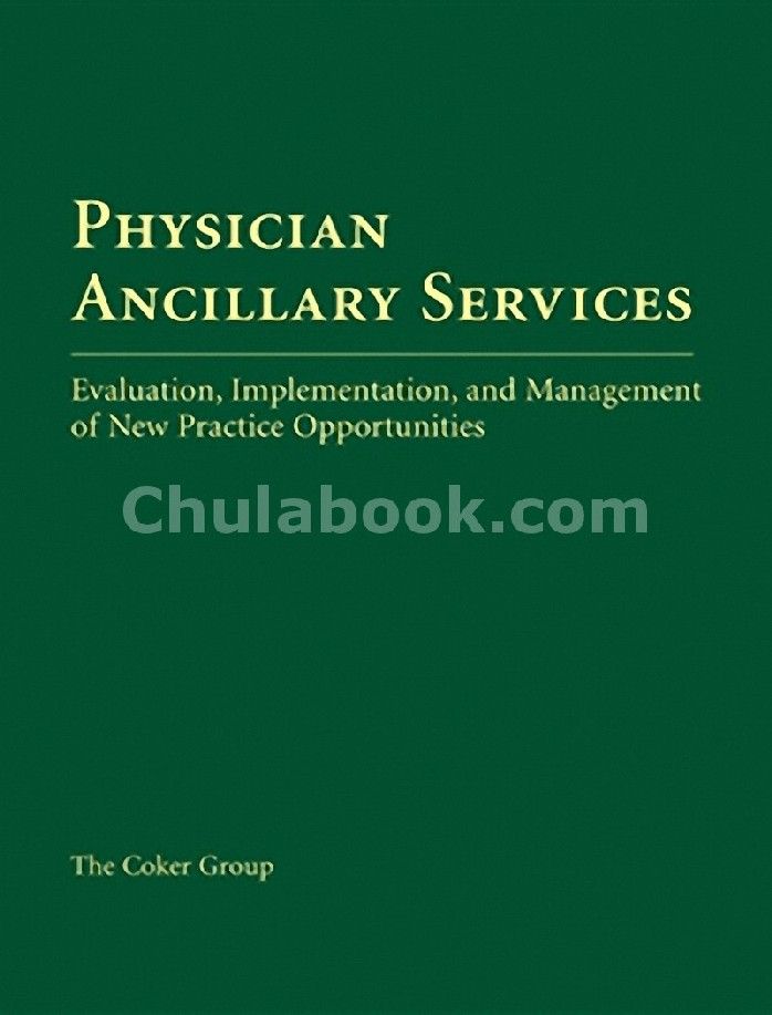 PHYSICIAN ANCILLARY SERVICES: EVALUATION, IMPLEMENTATION, AND MANAGEMENT OF NEW