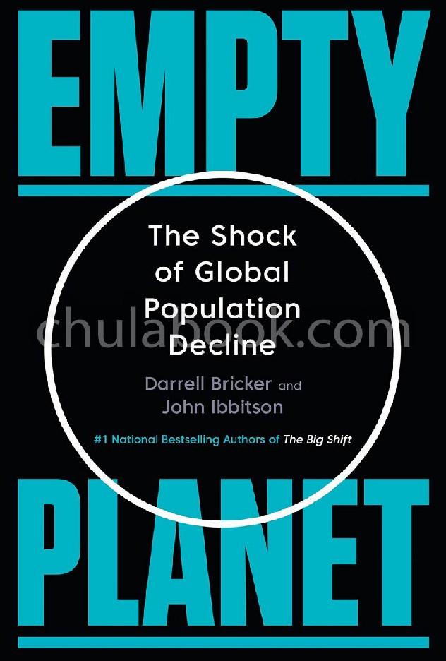 EMPTY PLANET: THE SHOCK OF GLOBAL POPULATION DECLINE (HC)