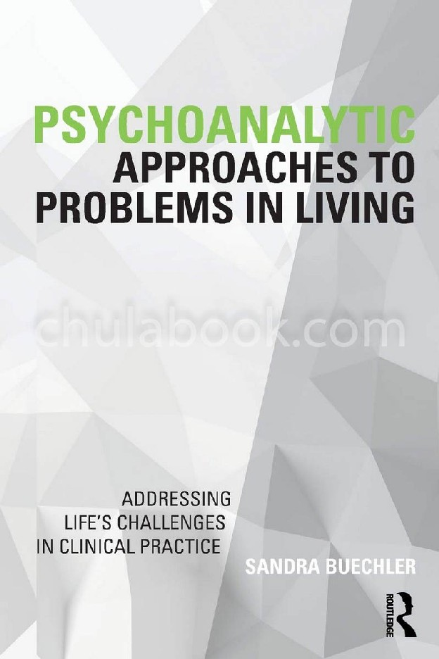 PSYCHOANALYTIC APPROACHES TO PROBLEMS IN LIVING: ADDRESSING LIFES CHALLENGES IN CLINICAL PRACTICE