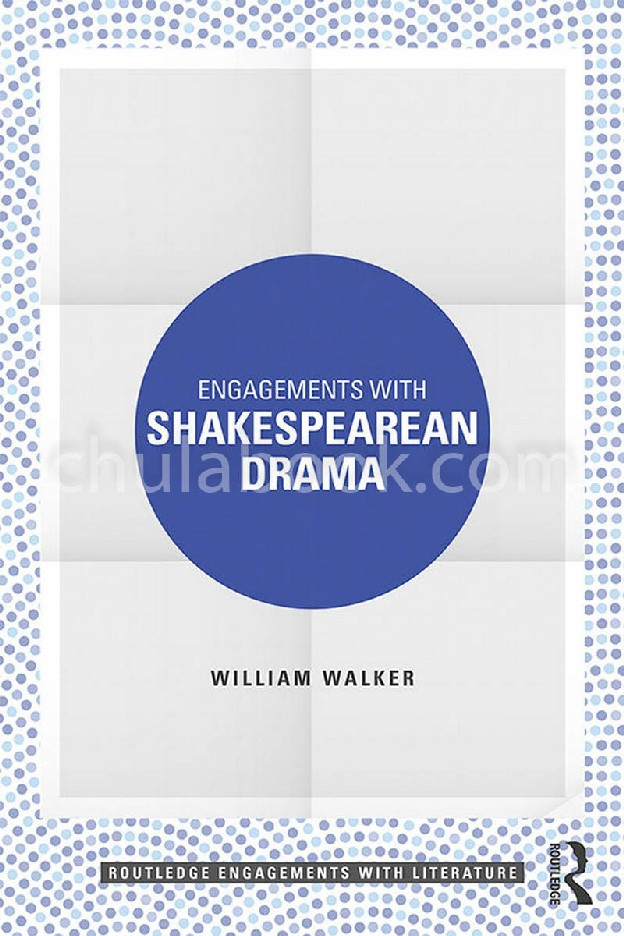 ENGAGEMENTS WITH SHAKESPEAREAN DRAMA