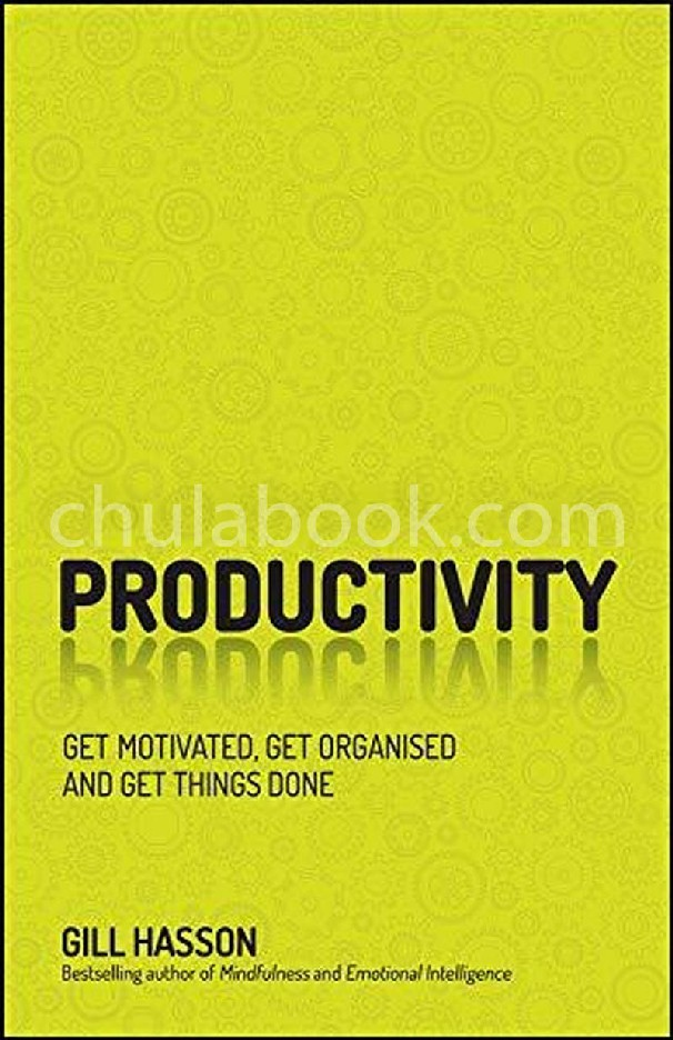 PRODUCTIVITY: GET MOTIVATED, GET ORGANISED AND GET THINGS DONE