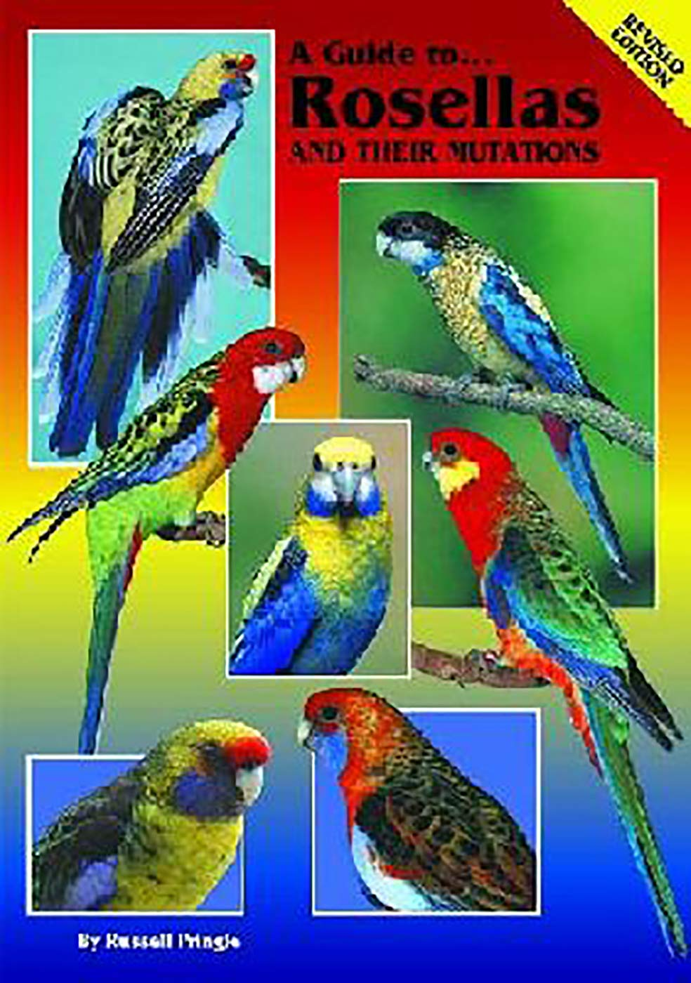 A GUIDE TO ROSELLAS AND THEIR MUTATIONS