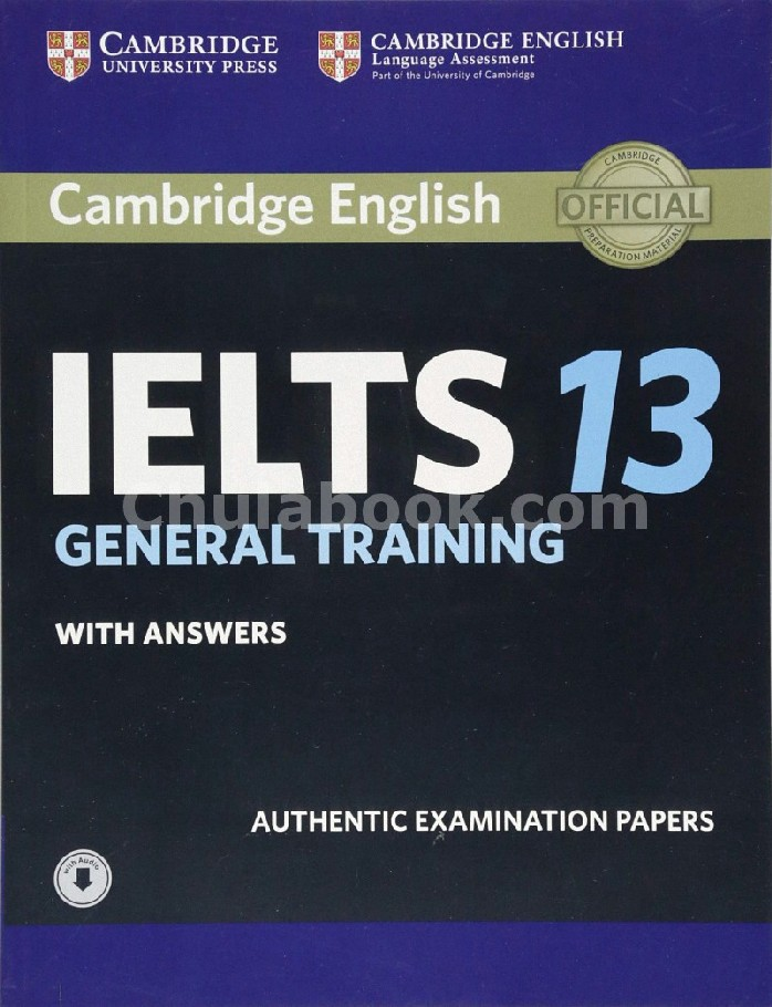 CAMBRIDGE IELTS 13 GENERAL TRAINING: AUTHENTIC EXAMINATION PAPERS (STUDENT'S BOOK+ANSWER+AUDIO)