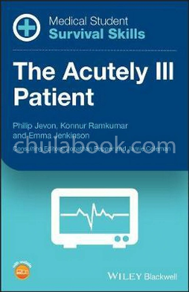 THE ACUTELY ILL PATIENT: MEDICAL STUDENT SURVIVAL SKILLS