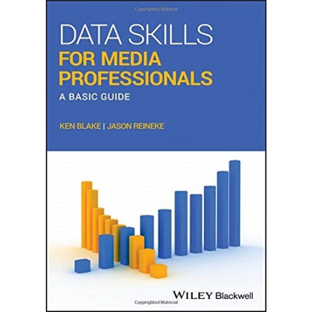 DATA SKILLS FOR MEDIA PROFESSIONALS: A BASIC GUIDE