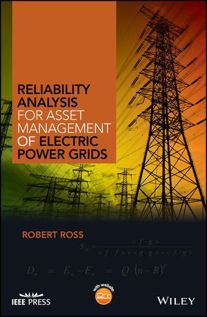 RELIABILITY ANALYSIS FOR ASSET MANAGEMENT OF ELECTRIC POWER GRIDS(HC)