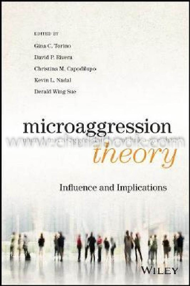 MICROAGGRESSION THEORY: INFLUENCE AND IMPLICATIONS (HC)