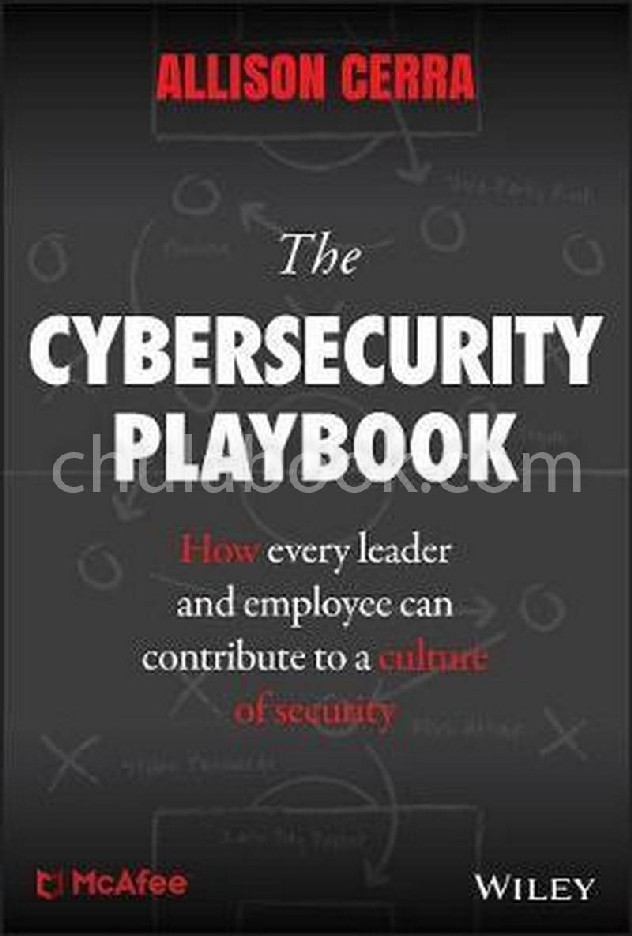 THE CYBERSECURITY PLAYBOOK: PRACTICAL STEPS FOR EVERY LEADER AND EMPLOYEE TO MAKE YOUR ORGANIZATION MORE SECURE (HC)