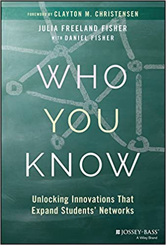 WHO YOU KNOW: UNLOCKING INNOVATIONS THAT EXPAND STUDENTS' NETWORKS (HC)