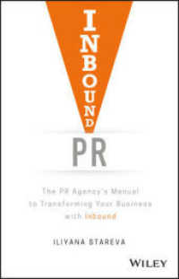 INBOUND PR: THE PR AGENCYS MANUAL TO TRANSFORMINGYOUR BUSINESS WITH INBOUND