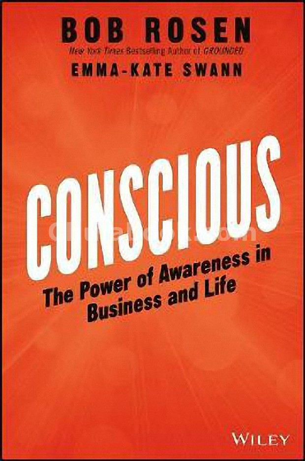CONSCIOUS: THE POWER OF AWARENESS IN BUSINESS AND LIFE (HC)