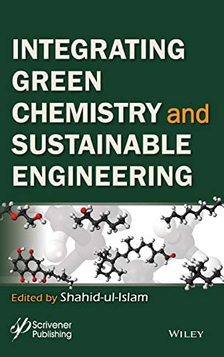 INTERGRATING GREEN CHEMISTRY AND SUSTAINABLE ENGINEERING (HC)