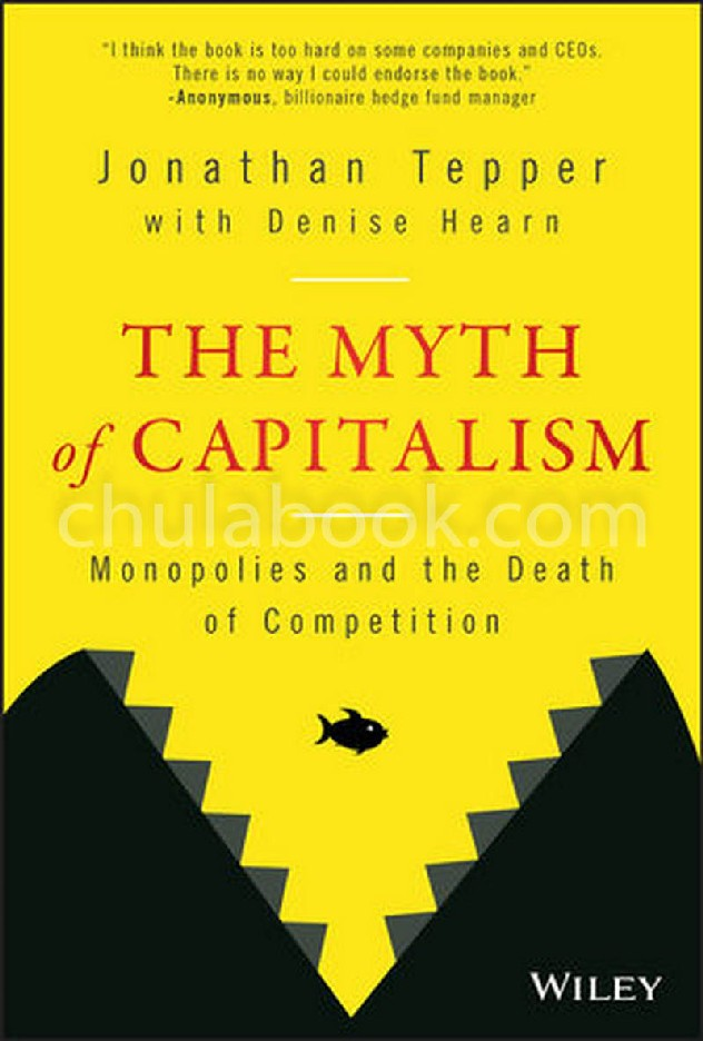 THE MYTH OF CAPITALISM: MONOPOLIES AND THE DEATH OF COMPETITION (HC)