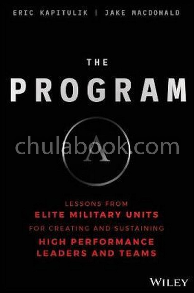 THE PROGRAM: LESSONS FROM ELITE MILITARY UNITS FOR CREATING AND SUSTAINING HIGH PERFORMING LEADERS AND TEAMS (HC)