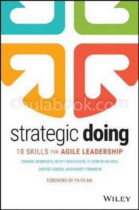 STRATEGIC DOING: TEN SKILLS FOR AGILE LEADERSHIP (HC)