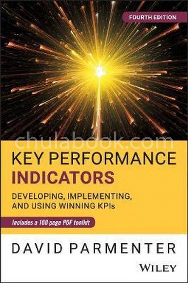KEY PERFORMANCE INDICATORS (KPI) FOURTH EDITION: DEVELOPING, IMPLEMENTING, AND USING WINNING KPIS (HC)