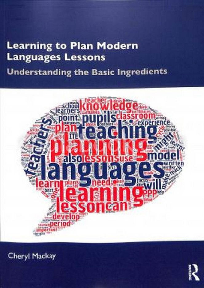 LEARNING TO PLAN MODERN LANGUAGES LESSONS: UNDERSTANDING THE BASIC INGREDIENTS