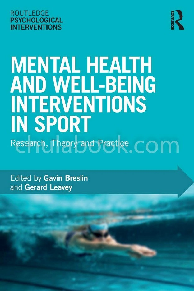 MENTAL HEALTH AND WELL-BEING INTERVENTIONS IN SPORT: RESEARCH, THEORY AND PRACTICE
