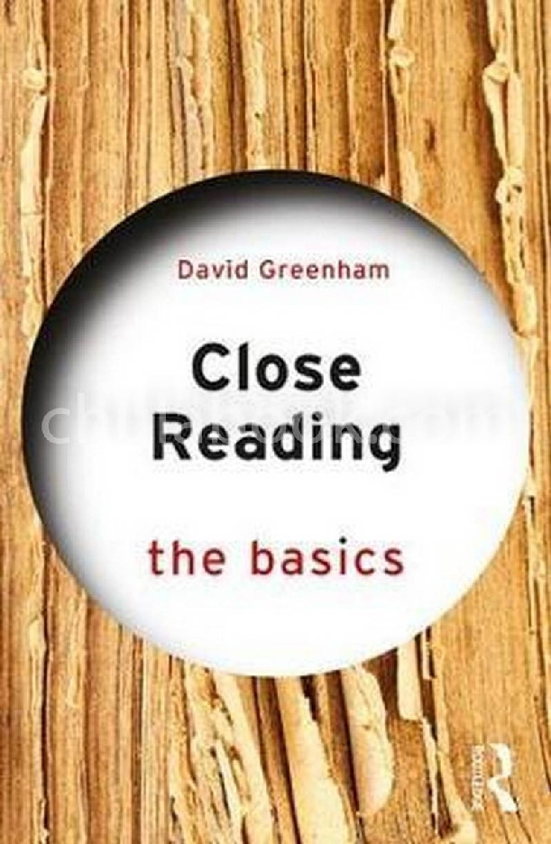 CLOSE READING: THE BASICS