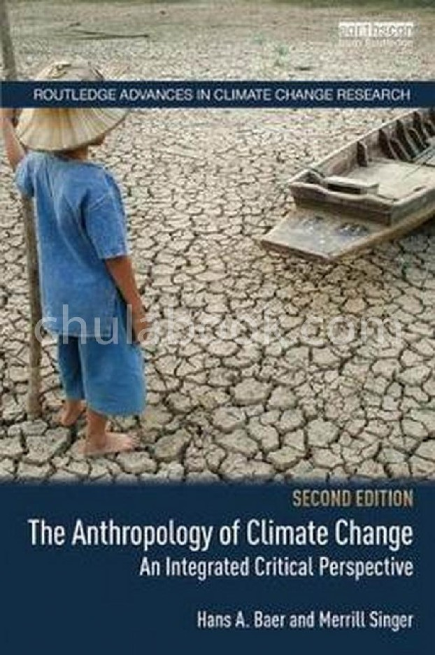 THE ANTHROPOLOGY OF CLIMATE CHANGE: AN INTEGRATED CRITICAL PERSPECTIVE (ROUTLEDGE ADVANCES IN CLIMAT