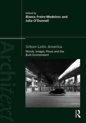 URBAN LATIN AMERICA: IMAGES, WORDS, FLOWS AND THE BUILT ENVIRONMENT