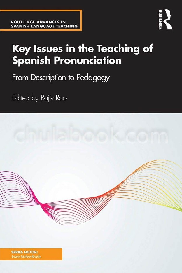 KEY ISSUES IN THE TEACHING OF SPANISH PRONUNCIATION: FROM DESCRIPTION TO PEDAGOGY