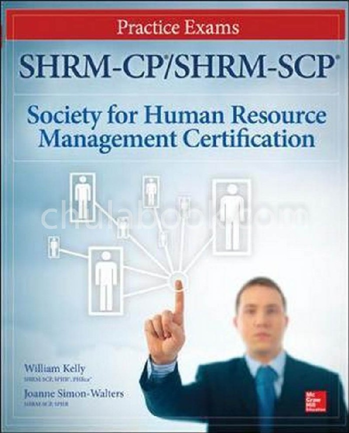 SHRM-CP/SHRM-SCP: SOCIETY FOR HUMAN RESOURCE MANAGEMENT CERTIFICATION (PRACTICE EXAMS)
