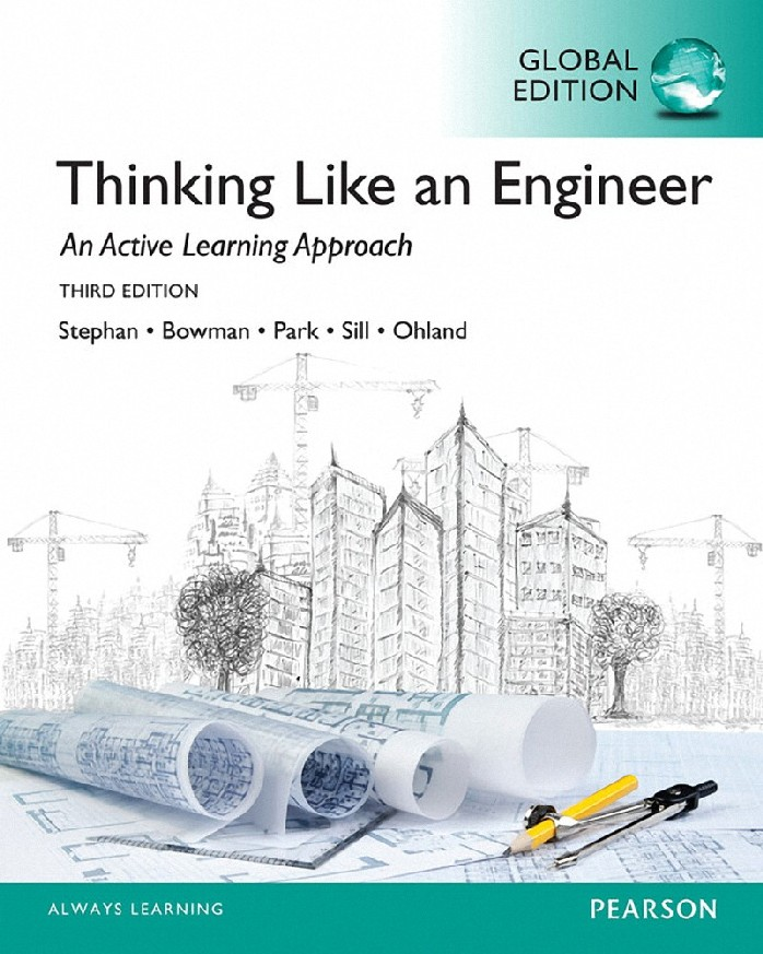 THINKING LIKE AN ENGINEER: AN ACTIVE LEARNING APPROACH (GLOBAL EDITION)