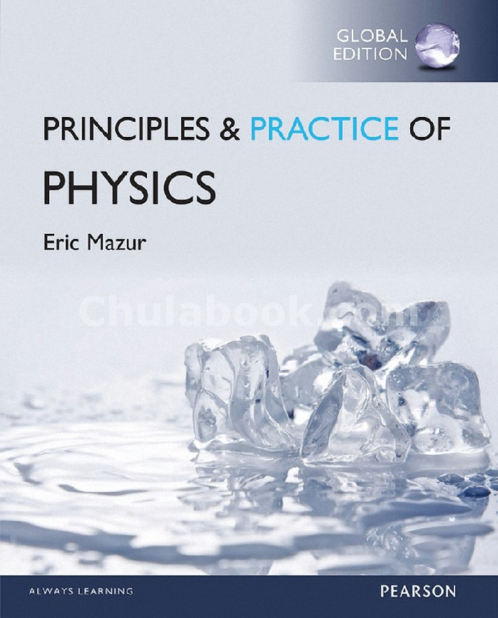 PRINCIPLES AND PRACTICE OF PHYSICS (PRACTICE) (CHAPTERS 1-34) (GLOBAL EDITION)