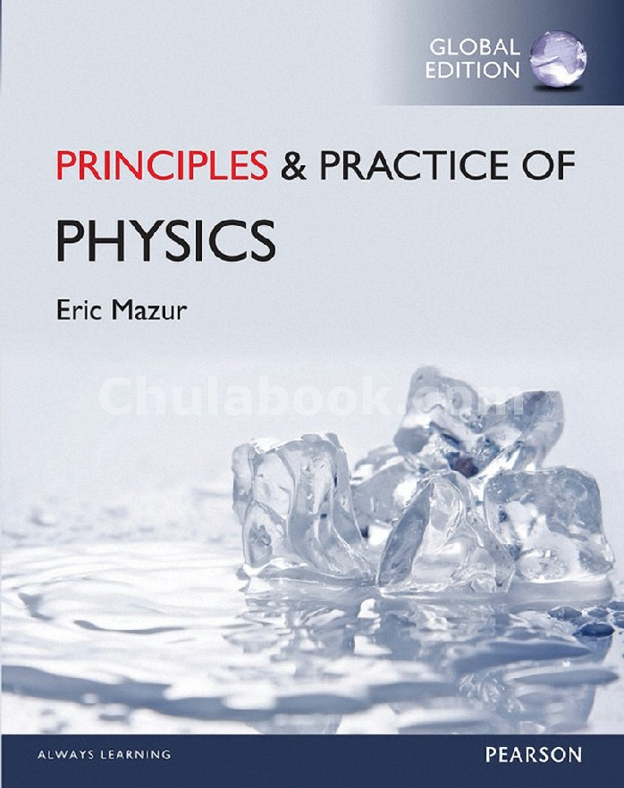 PRINCIPLES AND PRACTICE OF PHYSICS (TEXTBOOK) (CHAPTERS 1-34) (GLOBAL EDITION)